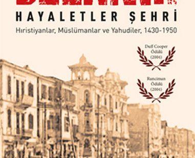 Selanik, Hayaletler Şehri: Hristiyanlar, Müslümanlar ve Yahudiler (1430-1950)